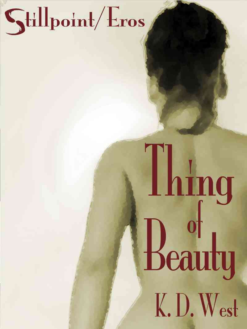 Thing of Beauty by K. D. West