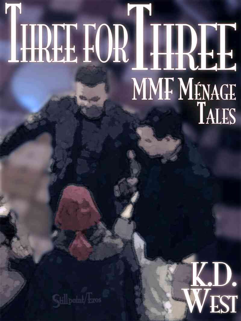 Three for Three: A Trio of MMF Ménage Tales Now Available
