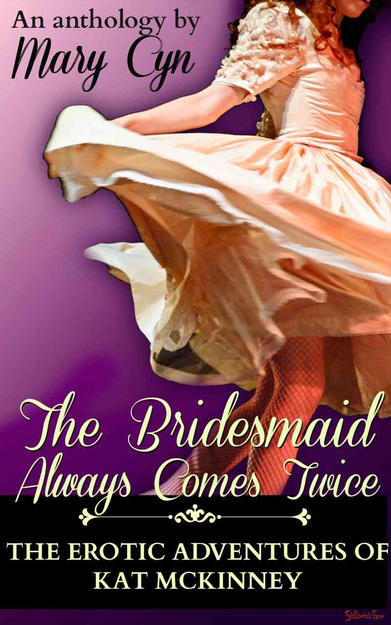 The Bridesmaid Always Comes Twice by Mary Cyn | Stillpoint/Eros