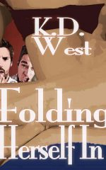 NEW! Folding Herself In: a Friendly MFM Ménage Tale by K.D. West