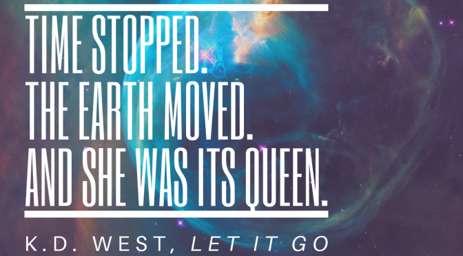 Time stopped. The Earth moved. And she was its queen.